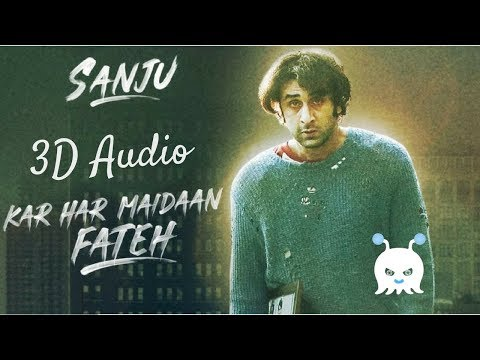Kar Har Maidaan Fateh  Sanju  3D Audio  Surround Sound  Use Headphones 👾