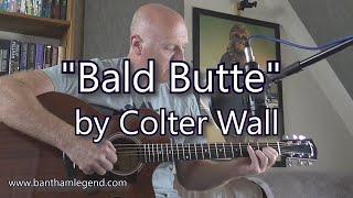 Bald Butte - Colter Wall - Bantham Legend