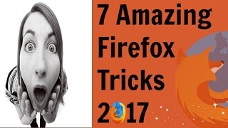 7 Amazing mozilla firefox tricks & tips in 2017..!! - Hindi & Urdu