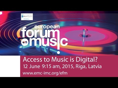 European Forum on Music 2015 - Access to Music is Digital?