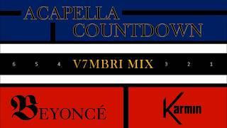 Beyoncé feat. Karmin - Acapella Countdown
