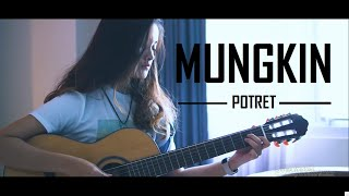 "Download Lagu Akustik Paling Enak "" MUNGKIN - POTRET "" Cover By Tival Salsabilah"