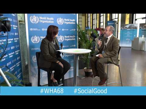 WHO: World Health+SocialGood 19 May 2015 (full webcast)