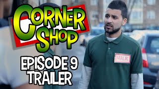CORNER SHOP | EPISODE 9 TRAILER [1080p HD]