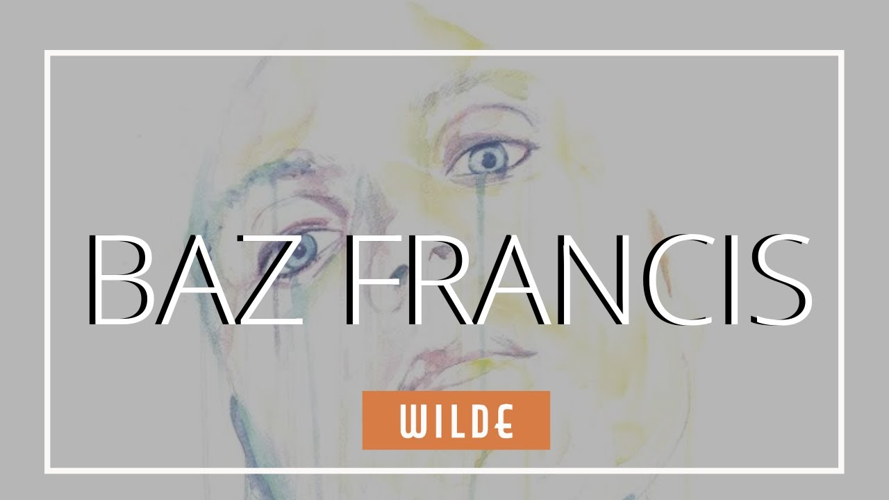 BAZ FRANCIS | WILDE MUSIC MAGAZINE INTERVIEW
