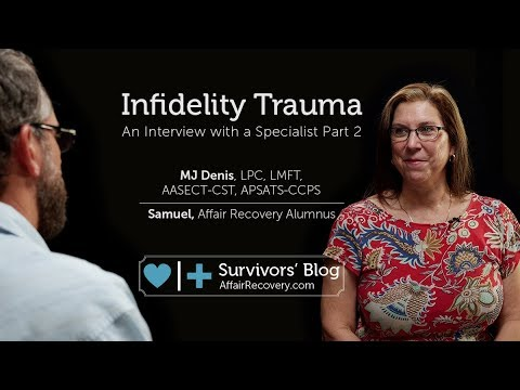 Infidelity Trauma: An Interview with a Specialist Part 2