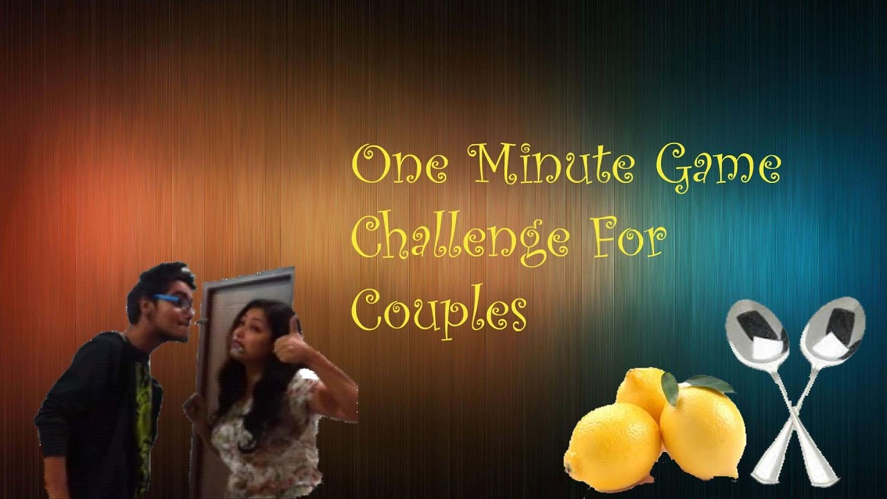 One Minute Game Challenge For Couples Youtube