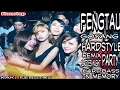 Fengtau Goyang HardStyle Remix Ladies Night Party HardBass In Memory
