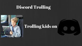 Trolling Kids On Discord *With My Voice Changer*