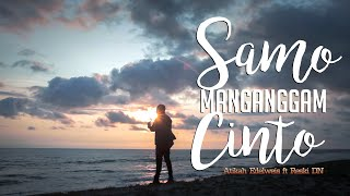 Reski DN - SAMO MANGGANGAM CINTO ft Atikah Edelweis ( Official Music Video )