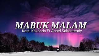 Mabuk Malam Karel Kakondo Ft. Achel Sahentendy