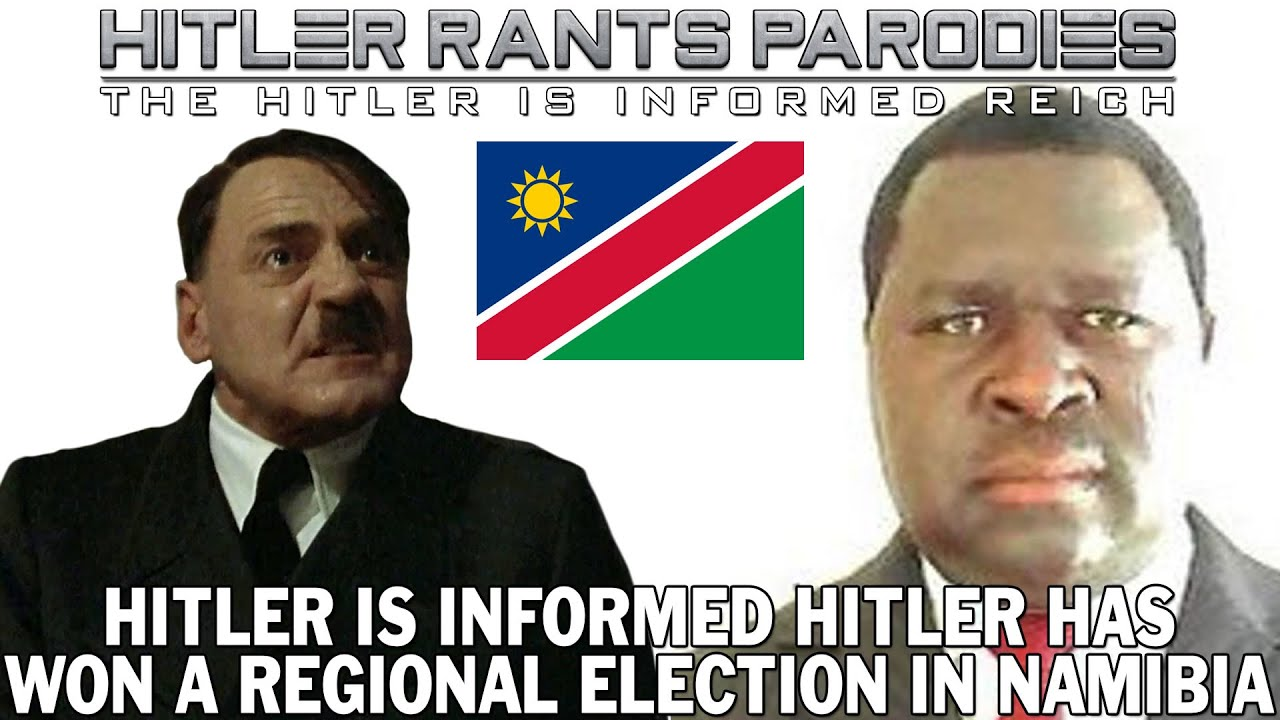 Hitler is informed Hitler has won a regional election in Namibia