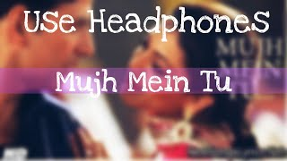 Mujh Mein Tu ||  (Special 26 ) 8D Audio Song ||  Fell The Music || HQ