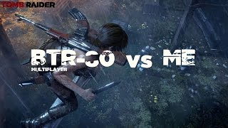 Tomb Raider Multiplayer |Melee War| Rachel Berry vs BTR-80