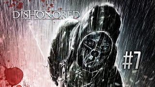 Genio del mal - [Dishonored Let's Play] - Ep. 7