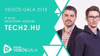 Tech2 hu, a Tech kategória jelöltje   Videós Gála 2018