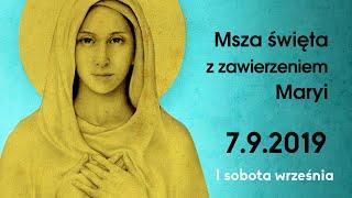 Msza święta z zawierzeniem Maryi (I sobota września) - 2019