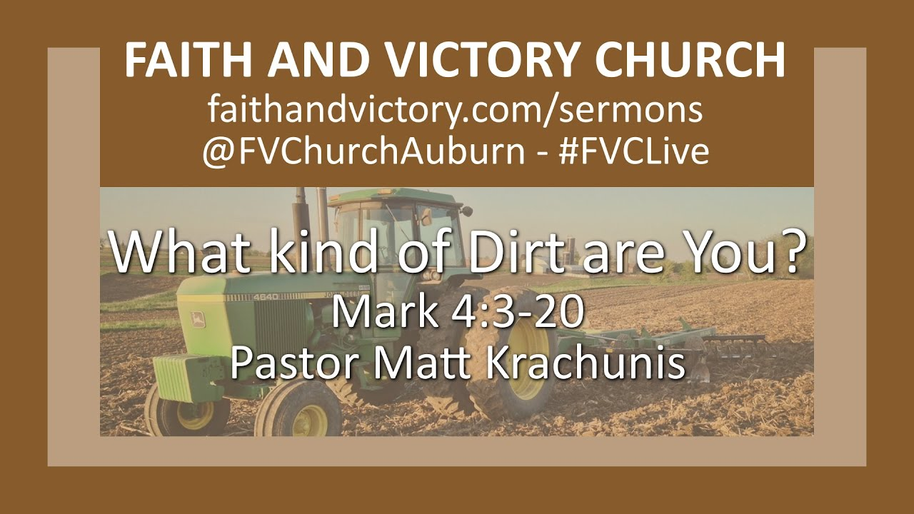 What Kind of Dirt Are You? - Faith and Victory Church