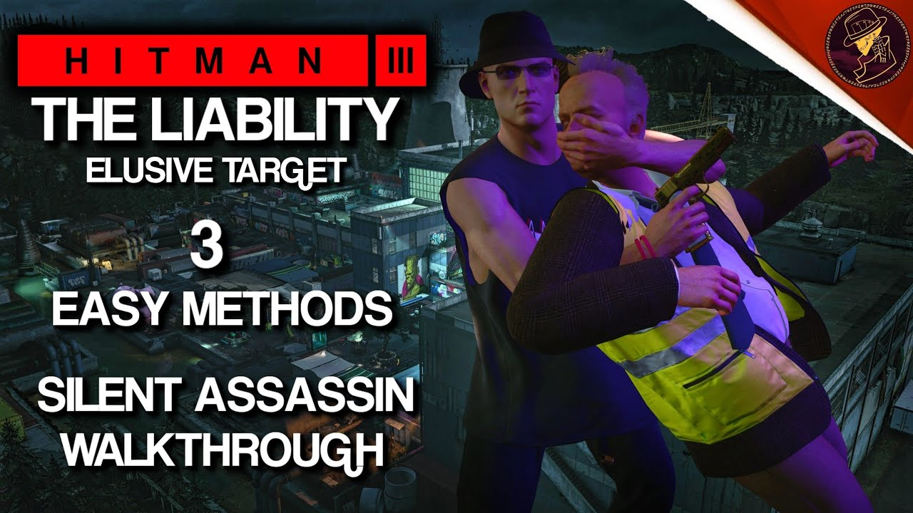 Download HITMAN 3   The Liability   Elusive Target   3 Easy Silent Assassin Methods I Walkthrough