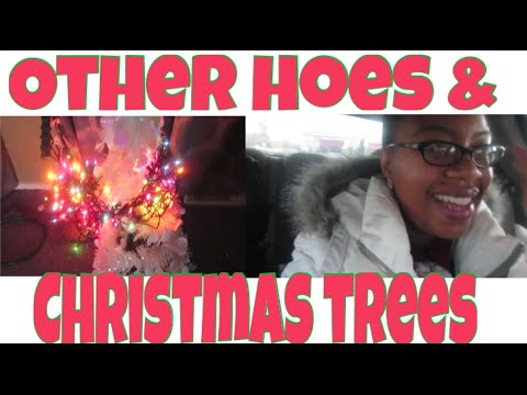 OTHER HOES & RATCHET CHRISTMAS TREES (DAILY VLOG #196) |BLACK ...