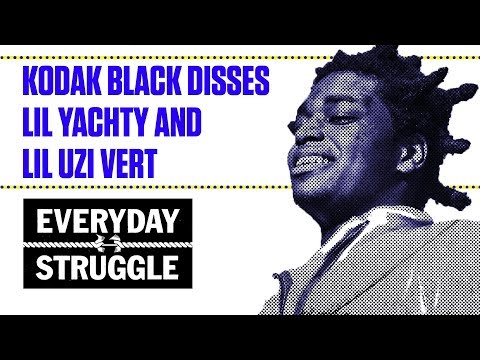 Kodak Black Disses Lil Yachty and Lil Uzi Vert | Everyday Struggle