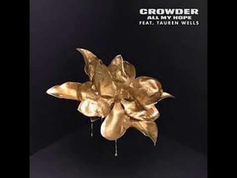 Crowder feat. Tauren Wells - All My Hope