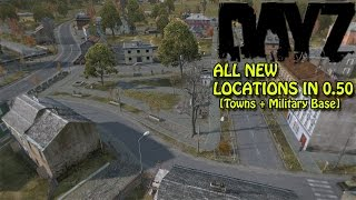 DayZ Standalone: ALL NEW LOCATIONS in 0.50! [Towns + Military Base] DayZ SA 0.50 Update
