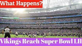 Vikings Reach Super Bowl LII - What Happens?