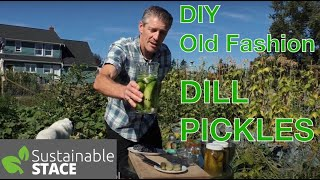 How to Make Dill Pickles - Old School