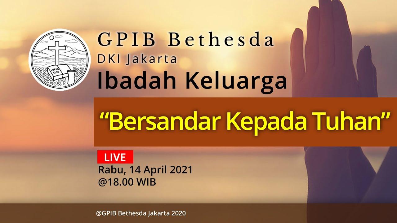 Ibadah Keluarga GPIB Bethesda (14 April 2021)