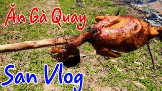 Ăn Gà Quay Và Lòng Lợn Chấm Mắm Tôm II San Vlog