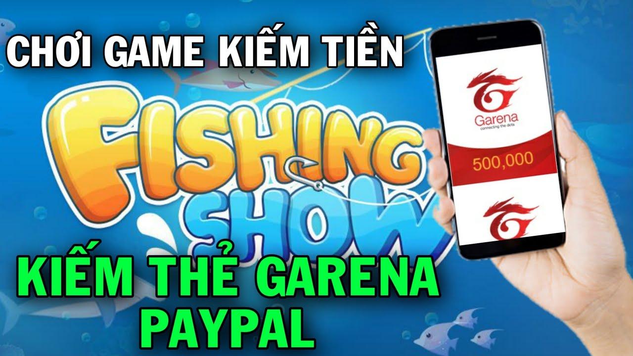 App Chơi Game Kiếm 100k Thẻ Garena, Paypal Cực Dễ   Fighing  Show