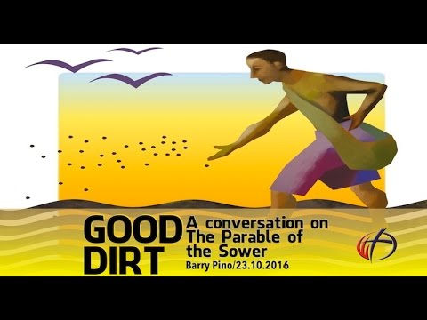 GOOD DIRT : A Conversation on the Parable of the Sower