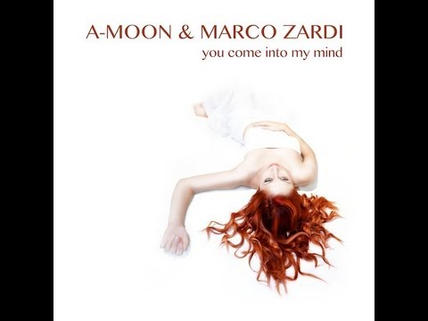 A-Moon & Marco Zardi - You Come Into My Mind (Official Music Video)