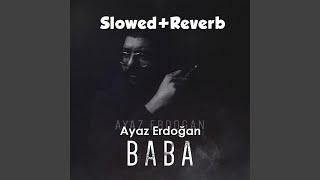 Ayaz Erdoğan - Baba (slowed+reverb) Resimi