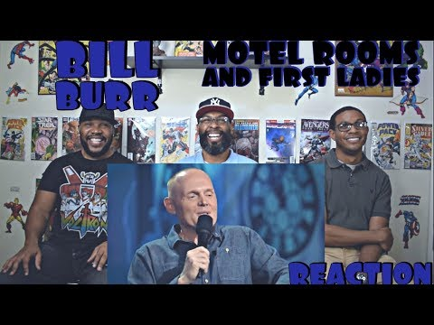 Bill Burr : Motel Rooms And First Ladies Reaction
