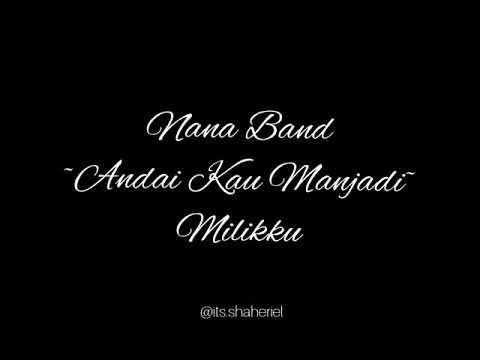 Nana Band-Andai Kau Menjadi Milikku (lirik)