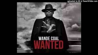 Wande Coal Ft Wizkid - Kpono NEW 2015