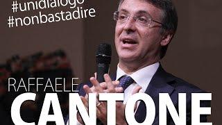 Raffaele Cantone  - Università del Dialogo - Sermig