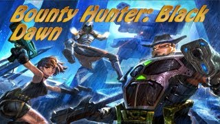 Bounty Hunter: Black Dawn Gameplay/Review