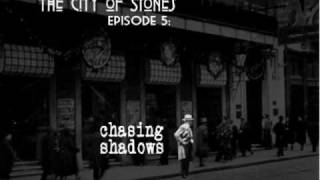 Episode 5: Chasing Shadows (1 of 2)