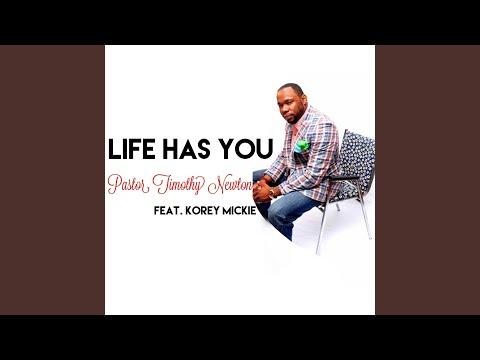 Life Has You (feat. Korey Mickie)