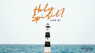 Holy Spirit Show Me - Pastor Ray Garcia || Wissahickon Church