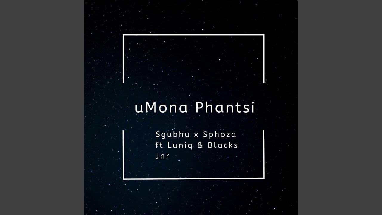 Download Umona Phantsi (feat. LuniqSA & Blackjnr)