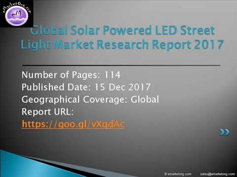 Global Solar Powered LED Street Light Market to Gain from Enhanced Demand