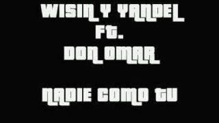 Wisin y Yandel ft. Don Omar - Nadie Como Tu