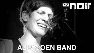 Alin Coen Band - Ich war hier (live bei TV Noir)