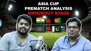 Asia Cup 2018 - Pre-Match Analysis   India vs Afghanistan   Bangladesh vs Pakistan