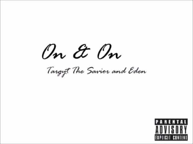 """Targyt The Savior and Eden -""""On & On"""""""