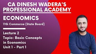 Lecture 2 - Economics - Basic Concepts in Economics - Unit 1 - Part 1 - 11th Commerce